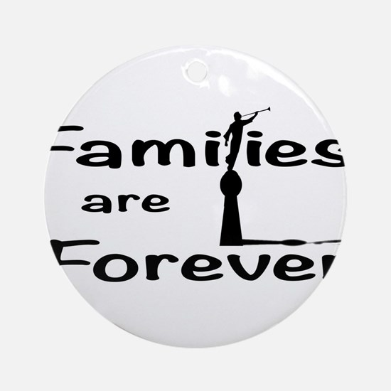 Families Are Forever Round Ornament