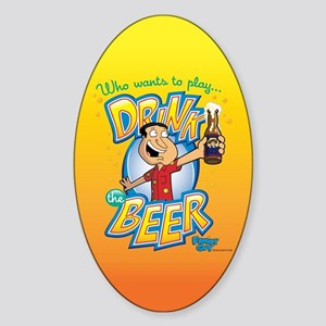 Family Guy Drink the Beer Sticker (Oval)