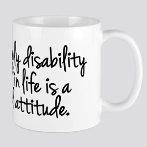The Only Disability Mugs