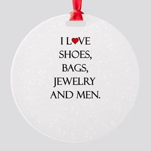 I love shoes, bags, jewelry and men. Round Ornamen