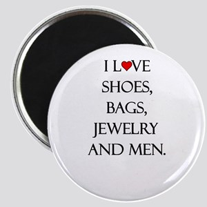 I love shoes, bags, jewelry and men. Magnets