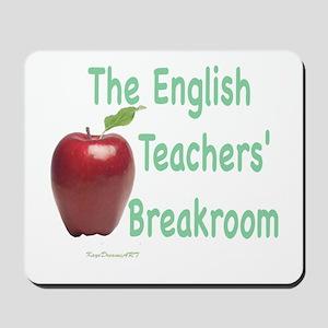 English Teacher's Breakroom Mousepad