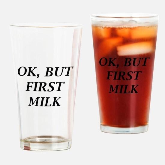 Ok, But First Milk Drinking Glass
