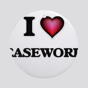I love Casework Round Ornament