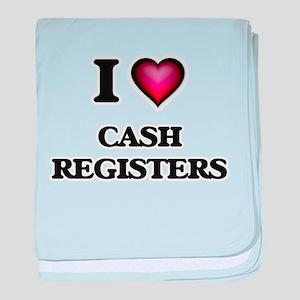 I love Cash Registers baby blanket
