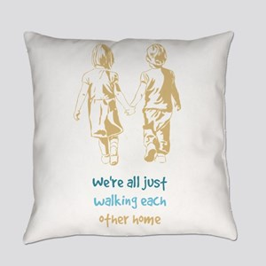 Were all just Walking each Other H Everyday Pillow