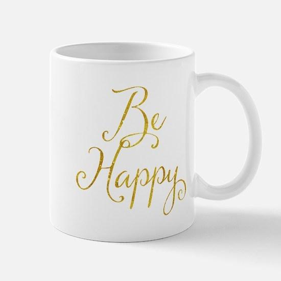 Be Happy Gold Faux Foil Metallic Glitter Quot Mugs