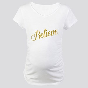 Believe Gold Faux Foil Metallic Maternity T-Shirt