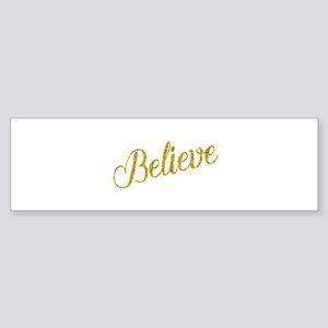 Believe Gold Faux Foil Metallic Gli Bumper Sticker