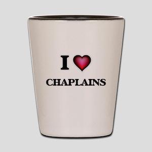 I love Chaplains Shot Glass