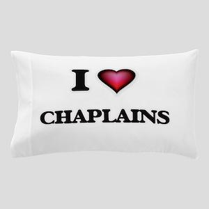 I love Chaplains Pillow Case