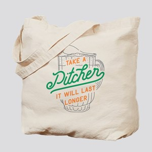 Take A Pitcher It Will Last Longer Tote Bag