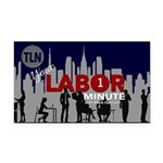 TLN 2018 Your Labor Minute Rectangle Car Magnet