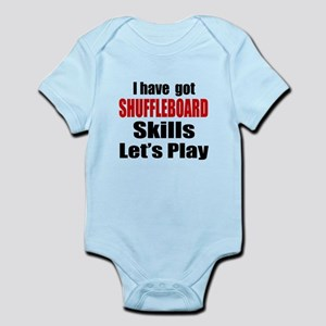 I Have Got Shuffleboard Skills Let Infant Bodysuit