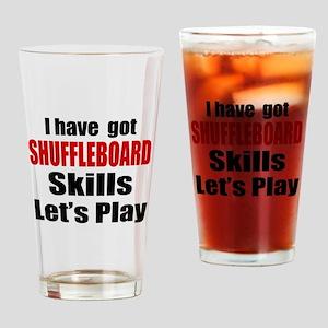 I Have Got Shuffleboard Skills Let' Drinking Glass