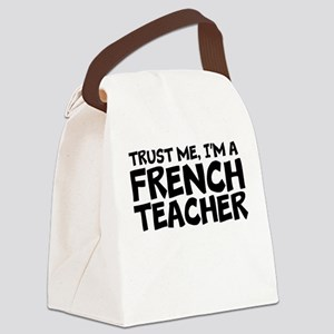 Trust Me, I'm A French Teacher Canvas Lunch Ba