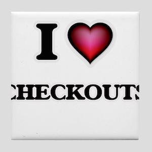 I love Checkouts Tile Coaster