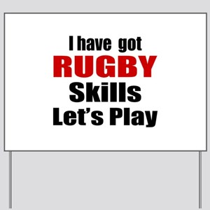 I Have Got Rugby Skills Let's Play Yard Sign