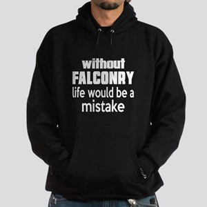 Without Falconry Life Would Be A Mis Hoodie (dark)