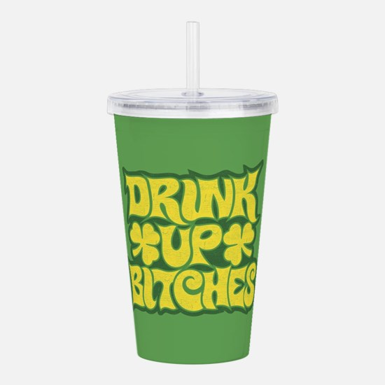 Drink Up Bitches Acrylic Double-wall Tumbler