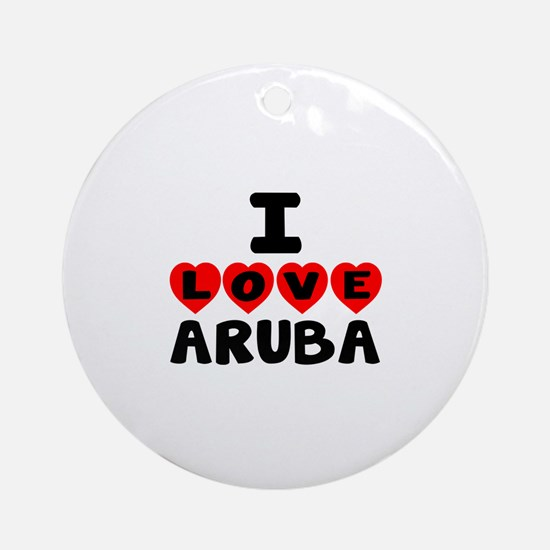 I Love Aruba Round Ornament