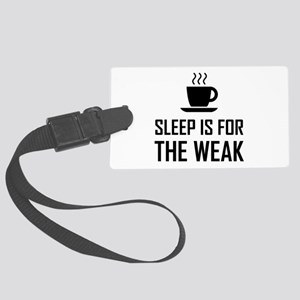 Sleep For Weak Funny Luggage Tag