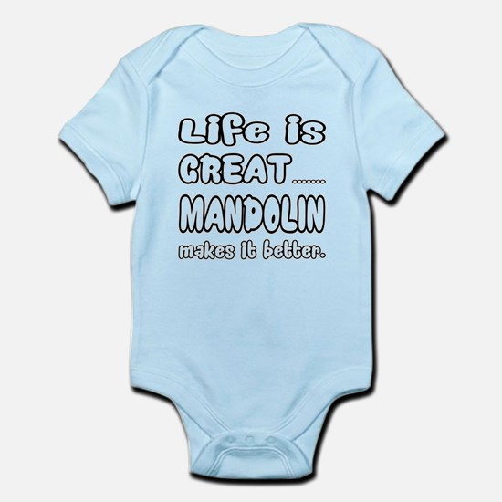 mandolin makes it better Infant Bodysuit