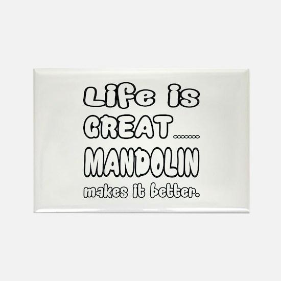 mandolin makes it better Rectangle Magnet