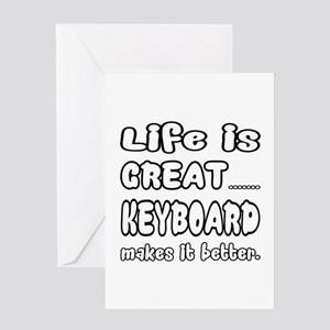 Keyboard makes it better Greeting Card