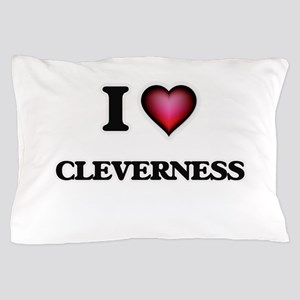 I love Cleverness Pillow Case