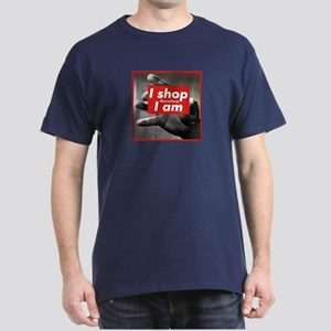 I shop therefore I am Dark T-Shirt