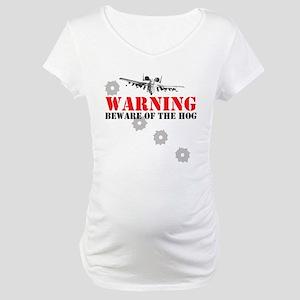 A-10 Warthog witty slogan Maternity T-Shirt