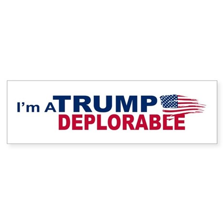 Im a trump deplorable bumper bumper sticker