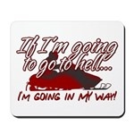 Going In My Way Mousepad