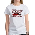Going In My Way Women's T-Shirt