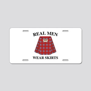 Real Men Wear Skirts Aluminum License Plate