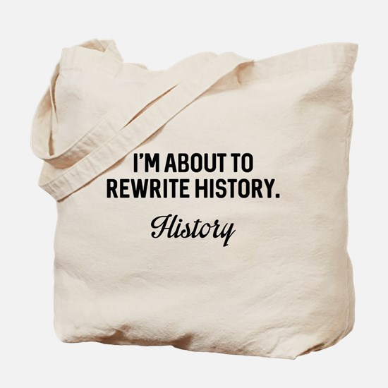 Rewrite History Tote Bag