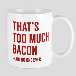 That's Too Much Bacon Mug