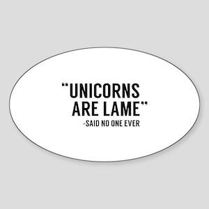 Unicorns Are Lame Sticker (Oval)