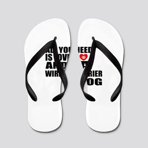 All You Need Is Love Wire Fox Terrier D Flip Flops