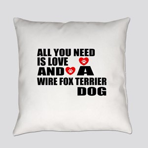 All You Need Is Love Wire Fox Terr Everyday Pillow