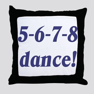 5-6-7-8-dance Throw Pillow
