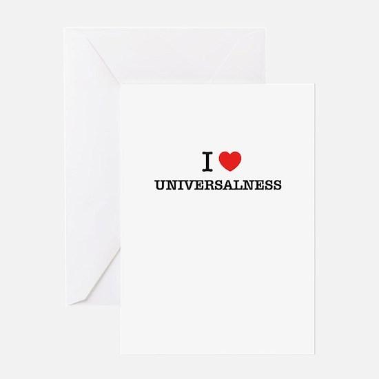 I Love UNIVERSALNESS Greeting Cards