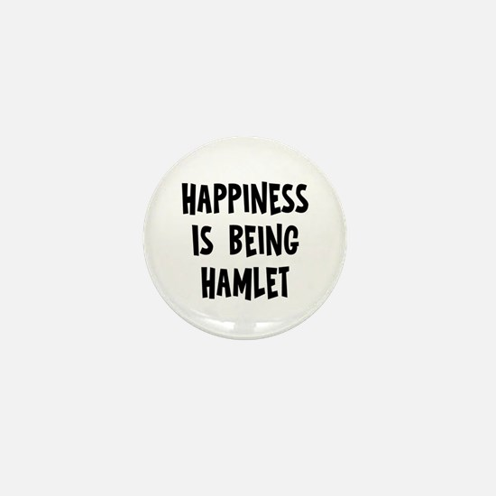 Happiness is being Hamlet Mini Button (10 pack)