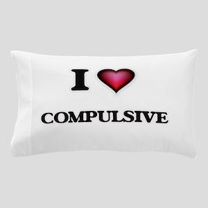 I love Compulsive Pillow Case