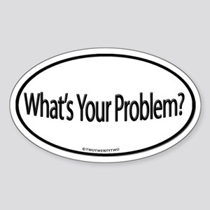 What's Your Problem ? (Oval)