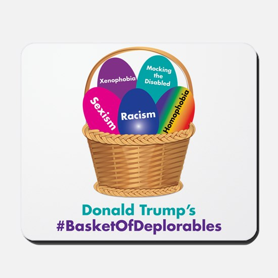 Trump's Basket of Deplorables Mousepad