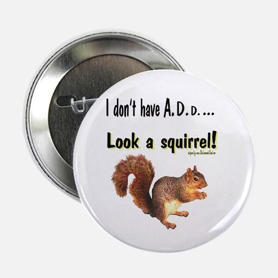 """ADD Squirrel 2.25"""" Button"""