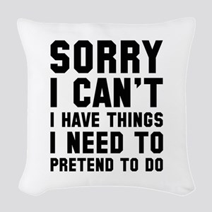 Sorry I Can't Woven Throw Pillow