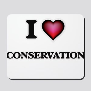 I love Conservation Mousepad